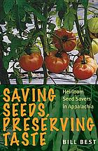 Saving seeds, preserving taste : heirloom seed savers in Appalachia