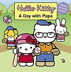 Hello Kitty : a day with Papa