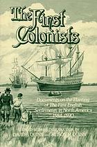 The First colonists : documents on the planting of the first English settlements in North America, 1584-1590
