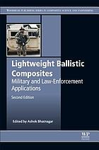 Lightweight ballistic composites : military and law-enforcement applications