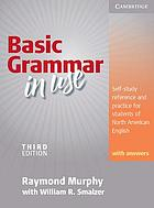 Basic grammar in use with answers : self-study reference and practice for students of North American English