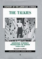 The talkies : American cinema's transition to sound, 1926-1931