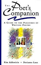 The Poet's companion : a guide to the pleasures of writing poetry