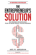 The entrepreneur's solution : the modern millionaire's path to more profit, fans & freedom
