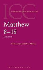 A critical and exegetical commentary on the Gospel according to Saint Matthew
