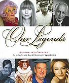 Our legends : Australia's greatest by Australia's foremost writers