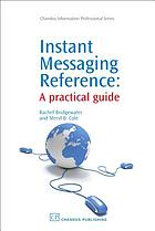 Instant messaging reference : a practical guide
