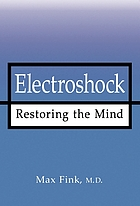 Electroshock : restoring the mind