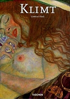 Gustav Klimt, 1862-1918 : the world in female form