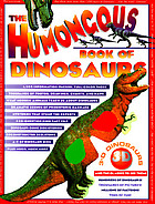 The humongous book of dinosaurs.