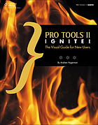 Pro Tools 11 ignite! : the visual guide for new users