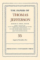 The papers of Thomas Jefferson / Vol. 35, 1 August to 30 November 1801 / Barbara B. Oberg, ed. ; James P. McClure ... [et al.].