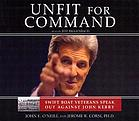Unfit for command : [swift boat veterans speak out against John Kerry]