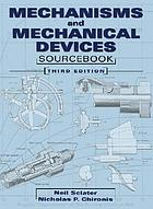 Mechanisms & mechanical devices sourcebook