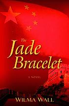 The jade bracelet : a novel