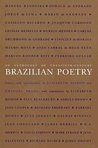 An anthology of twentieth-century Brazilian poetry.