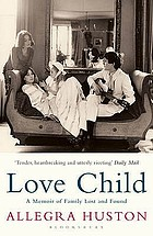 Love child : a memoir of family lost and found