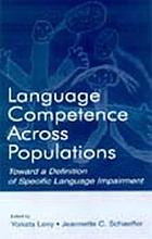 Language competence across populations : toward a definition of specific language impairment
