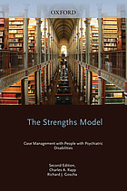 The strengths model : case management with people with psychiatric disabilities