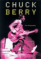 Chuck Berry : the biography