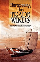 Harnessing the trade winds : the story of the centuries old Indian trade with East Africa, using the monsoon winds