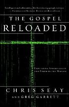 The Gospel reloaded : exploring spirituality and faith in The matrix