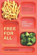 Free for all : fixing school food in America
