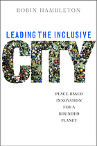 Leading the inclusive city : place-based innovation for a bounded planet