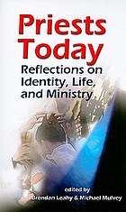 Priests today : reflections on identity, life, and ministry