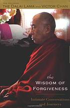 The wisdom of forgiveness : intimate conversations and journeys