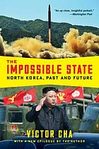 The impossible state : North Korea, past and future