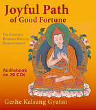Joyful path of good fortune : [the complete Buddhist path to enlightenment]