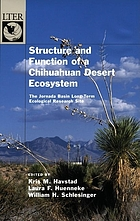 Structure and function of a Chihuahuan Desert ecosystem : the Jornada Basin long-term ecological research site