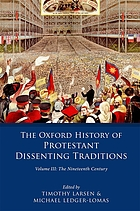 The Oxford history of the Protestant dissenting traditions. Volume III, The nineteenth century