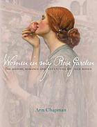 Women in my rose garden : the history, romance and adventure of old roses