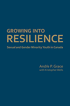 Growing into resilience : sexual and gender minority youth in Canada