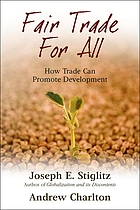 Fair trade for all : how trade can promote development