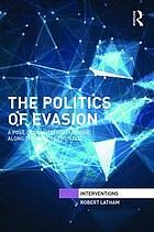 The politics of evasion : a post-globalization dialogue along the edge of the state