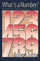 What is a number? : mathematical concepts and their origins