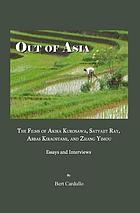 Out of Asia : the films of Akira Kurosawa, Satyajit Ray, Abbas Kiarostami, and Zhang Yimou : essays and interviews