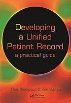 Developing a unified patient-record : a practical guide