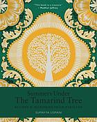 Summers under the tamarind tree : recipes & memories from Pakistan