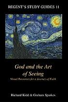 God and the art of seeing : visual resources for a journey of faith