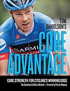 Tom Danielson's core advantage : core strength for cycling's winning edge