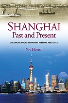 Shanghai, past and present : a concise socio-economic history, 1842-2012