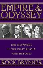 Empire & odyssey : the Brynners in Far East Russia and beyond