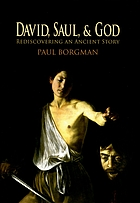 David, Saul, and God : rediscovering an ancient story