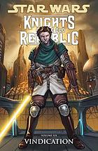 Star Wars : Knights of the Old Republic. Volume six, Vindication
