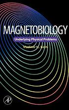 Magnetobiology : underlying physical problems
