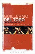 Guillermo del Toro : film as alchemic art